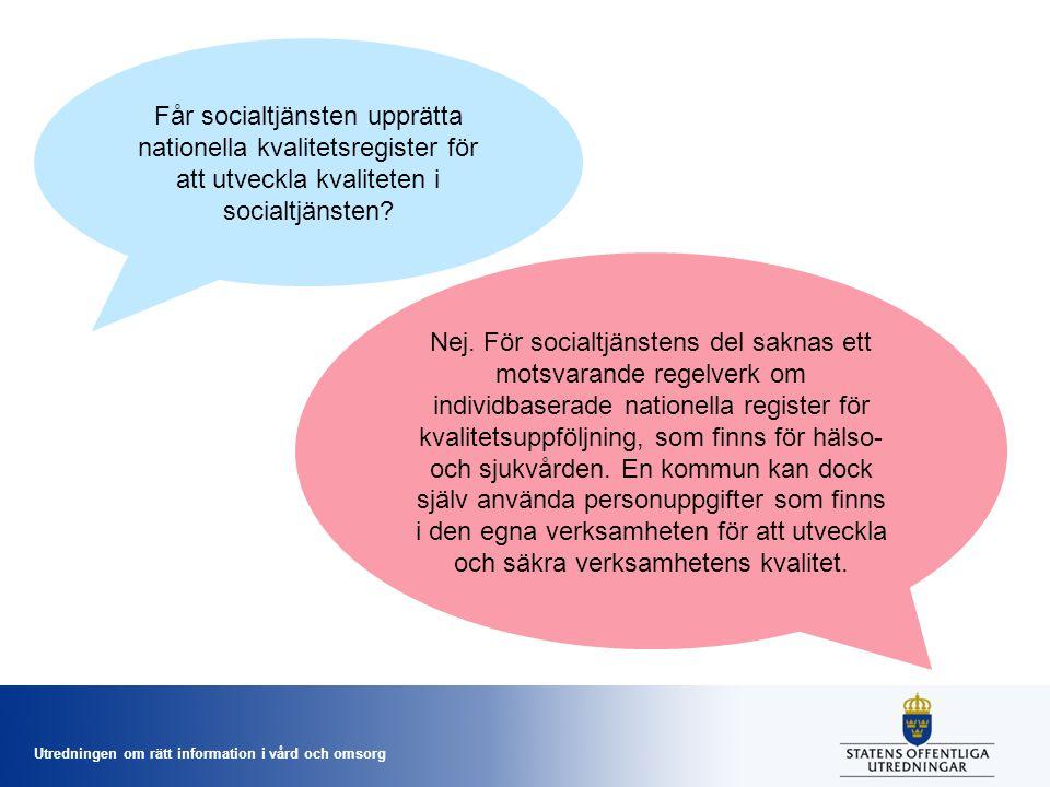 Får socialtjänsten upprätta nationella kvalitetsregister för att utveckla kvaliteten i socialtjänsten