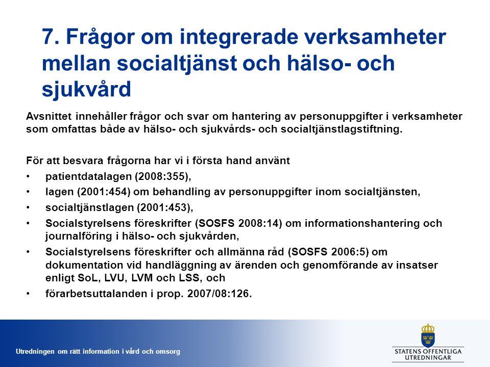 7. Frågor om integrerade verksamheter mellan socialtjänst och hälso- och sjukvård