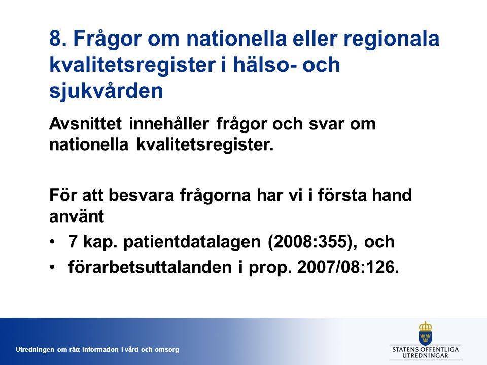 8. Frågor om nationella eller regionala kvalitetsregister i hälso- och sjukvården
