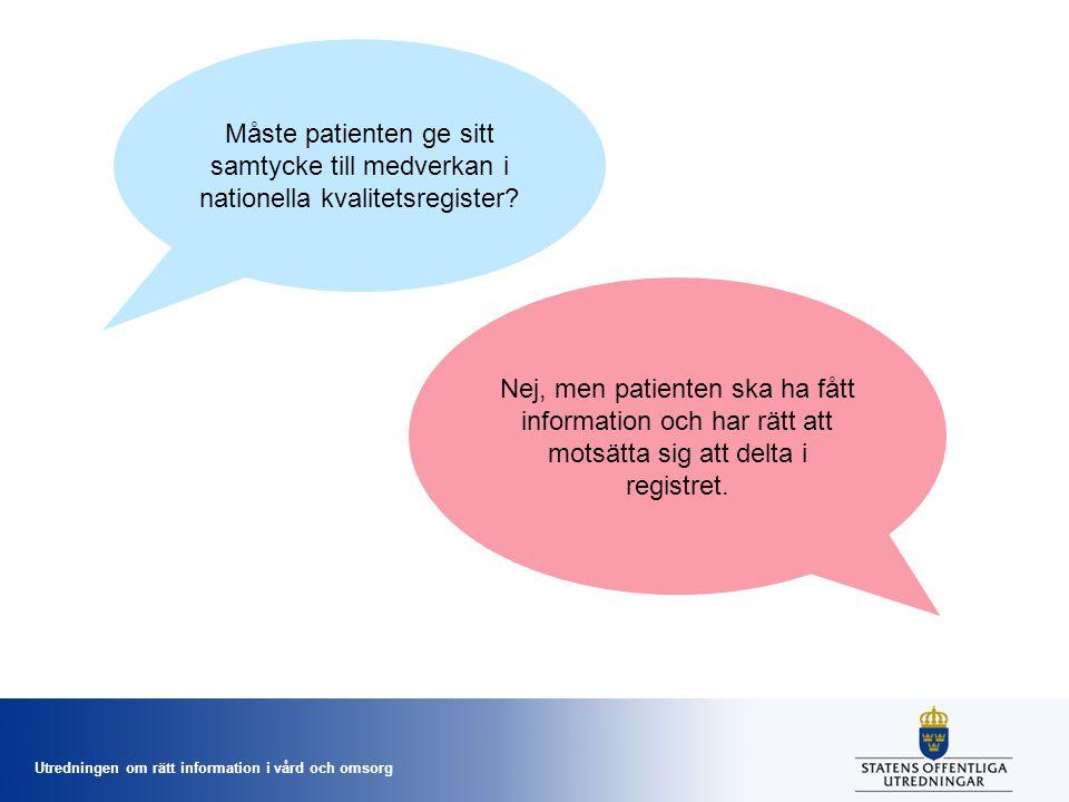 Måste patienten ge sitt samtycke till medverkan i nationella kvalitetsregister