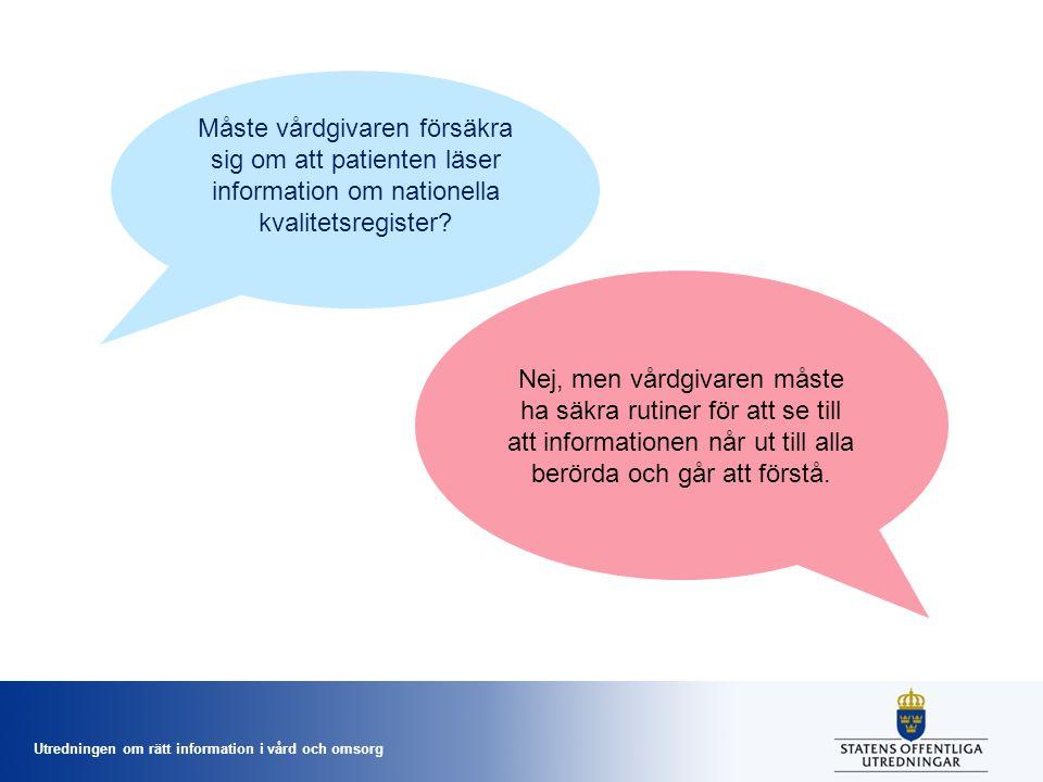 Måste vårdgivaren försäkra sig om att patienten läser information om nationella kvalitetsregister