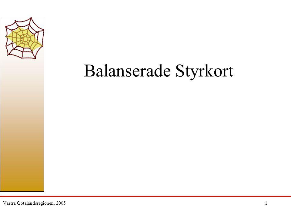Balanserade Styrkort Västra Götalandsregionen, 2005 1