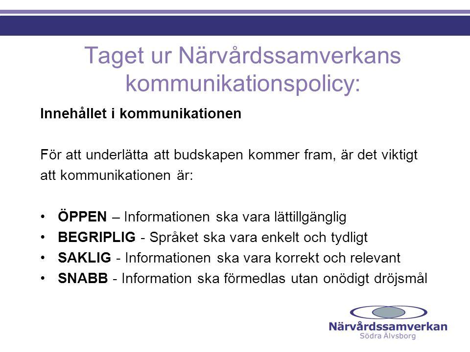 Taget ur Närvårdssamverkans kommunikationspolicy:
