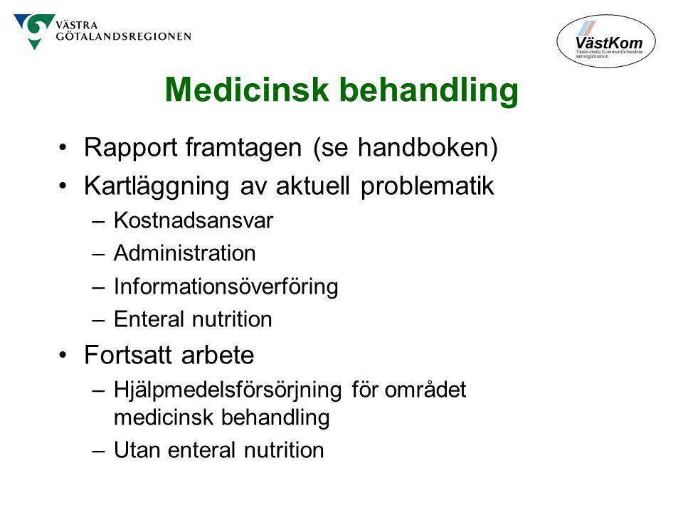 Medicinsk behandling Rapport framtagen (se handboken)