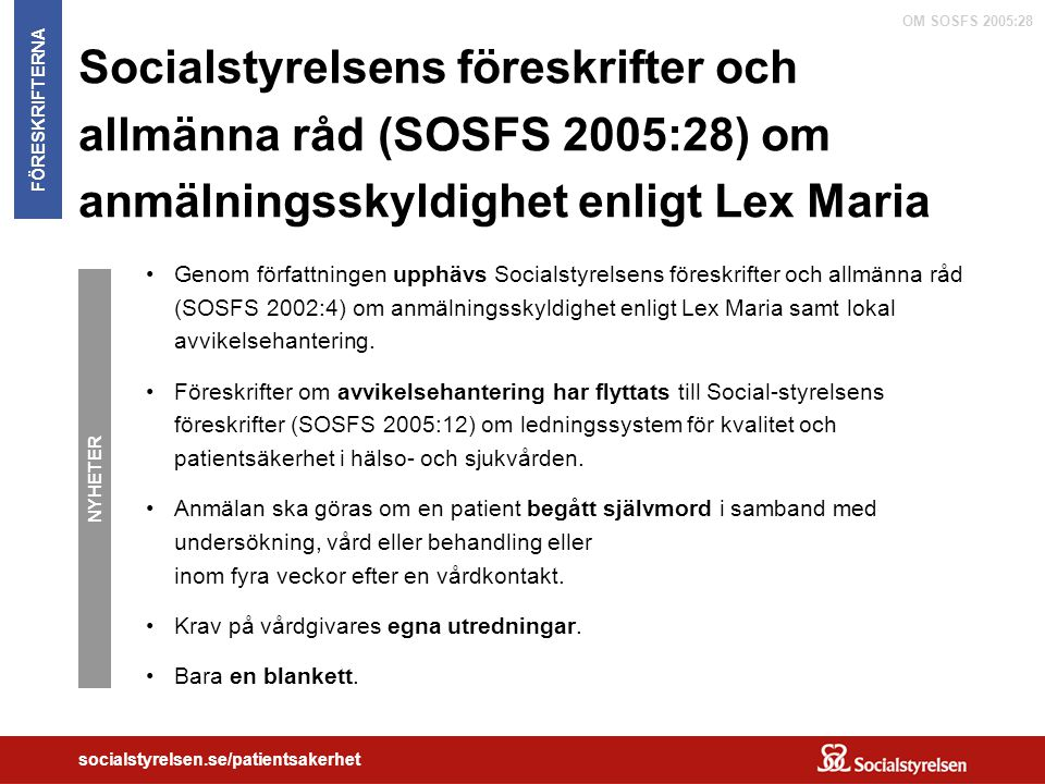 Socialstyrelsens föreskrifter och allmänna råd (SOSFS 2005:28) om anmälningsskyldighet enligt Lex Maria