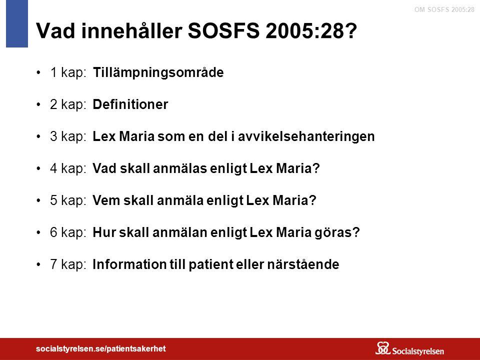Vad innehåller SOSFS 2005:28 1 kap: Tillämpningsområde