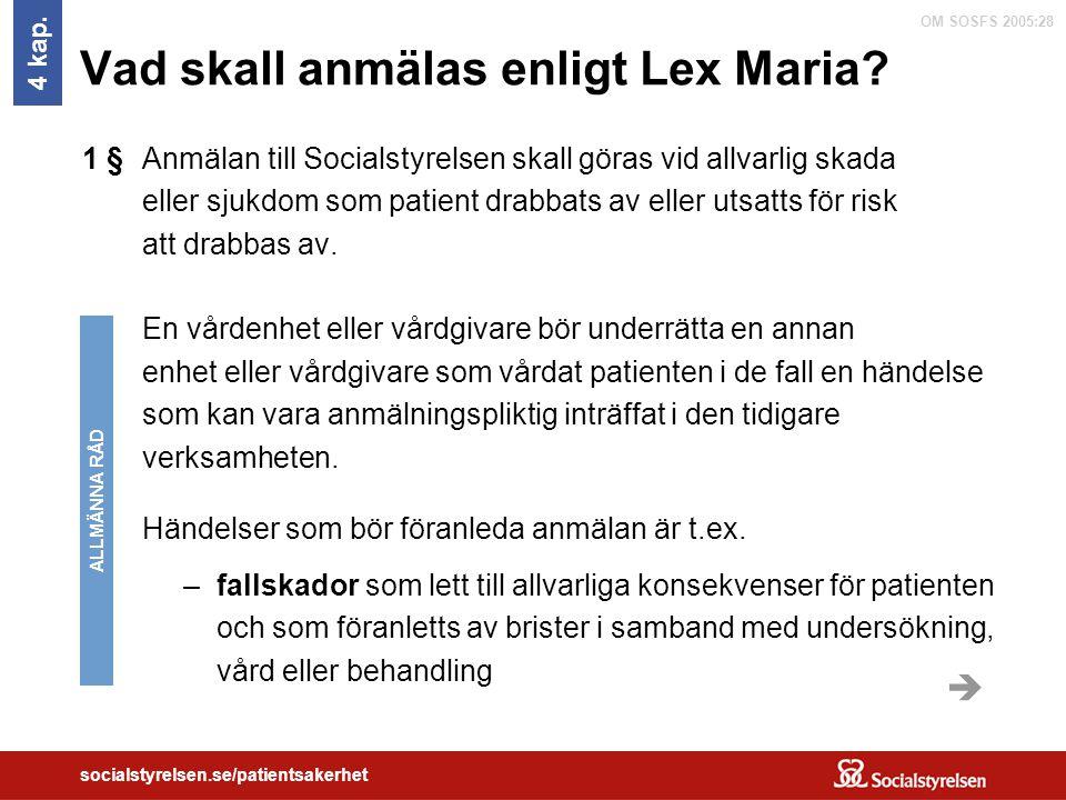Vad skall anmälas enligt Lex Maria