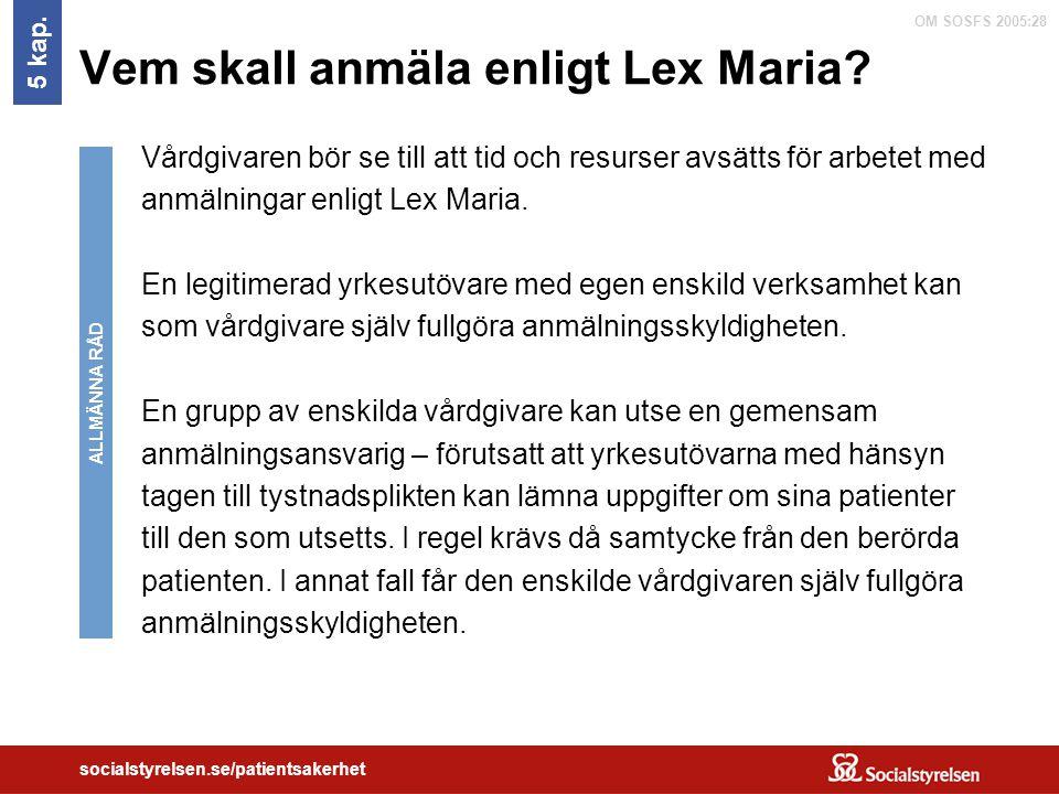 Vem skall anmäla enligt Lex Maria