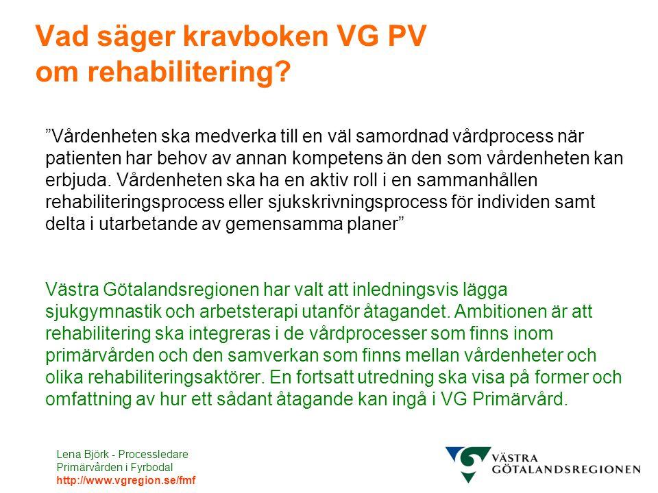 Vad säger kravboken VG PV om rehabilitering