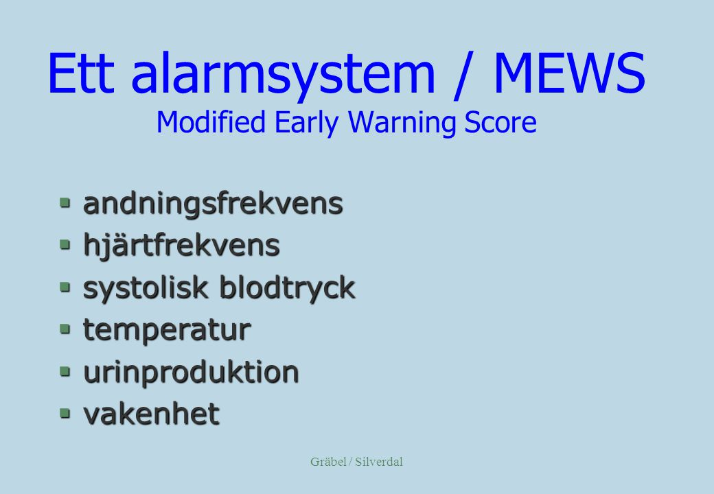 Ett alarmsystem / MEWS Modified Early Warning Score