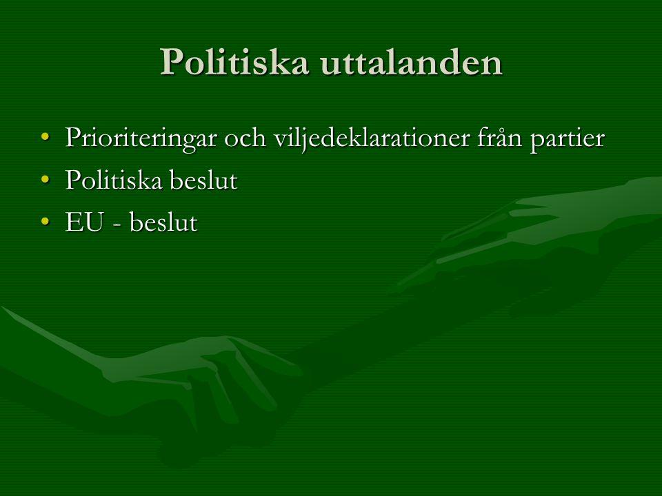 Politiska uttalanden Prioriteringar och viljedeklarationer från partier.