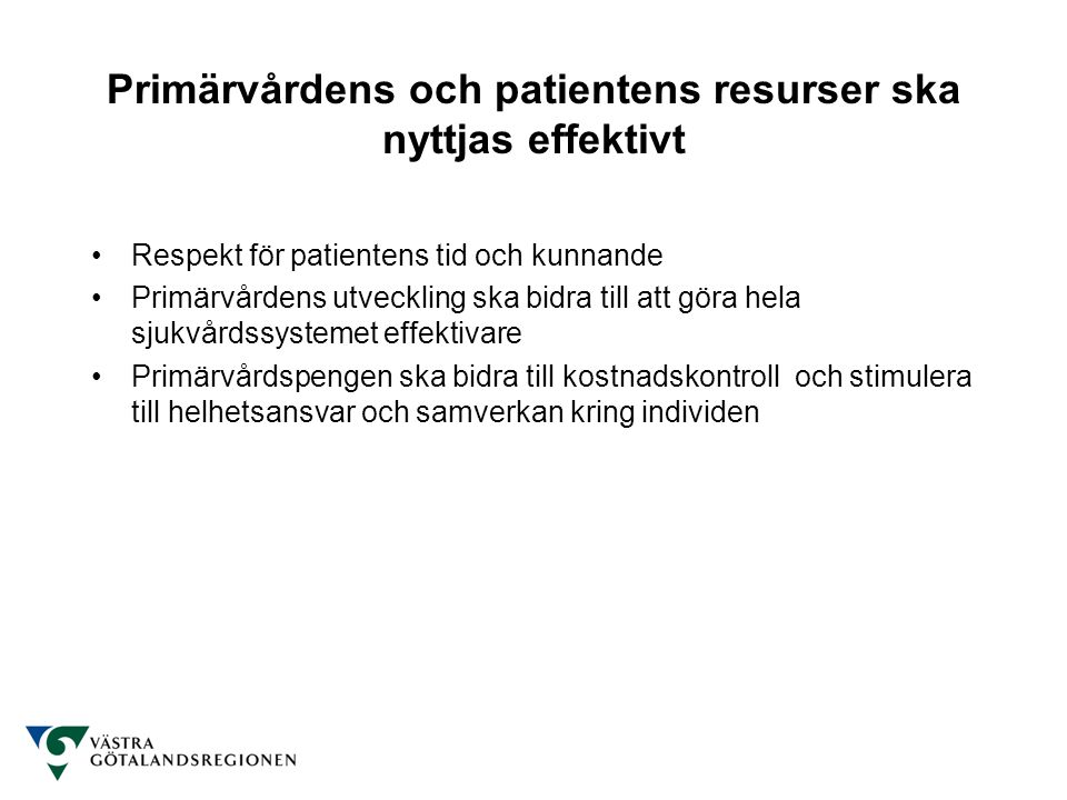 Primärvårdens och patientens resurser ska nyttjas effektivt
