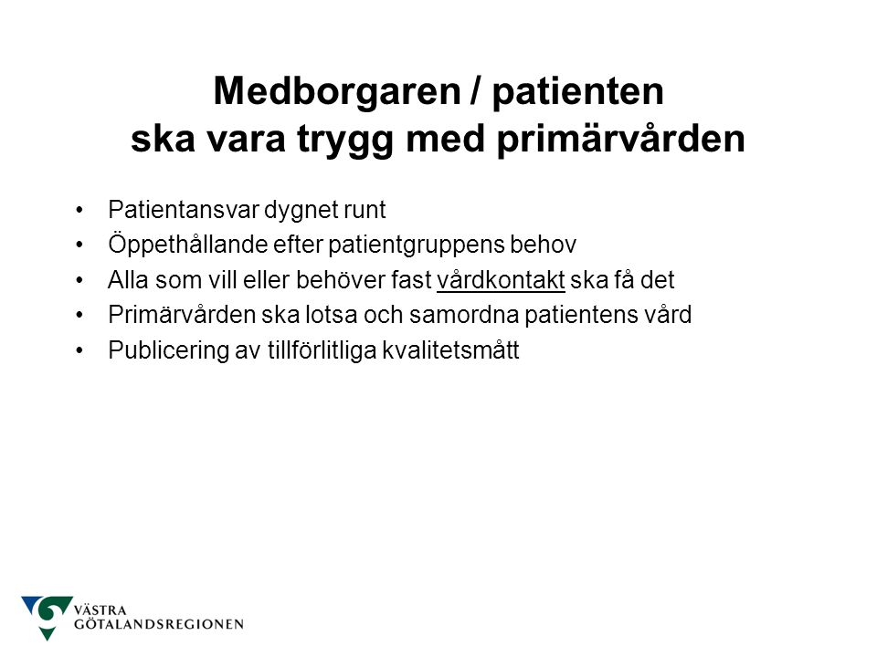 Medborgaren / patienten ska vara trygg med primärvården