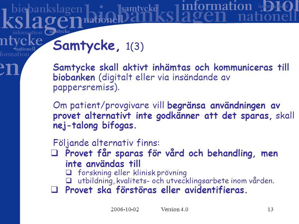 Samtycke, 1(3) Samtycke skall aktivt inhämtas och kommuniceras till biobanken (digitalt eller via insändande av pappersremiss).