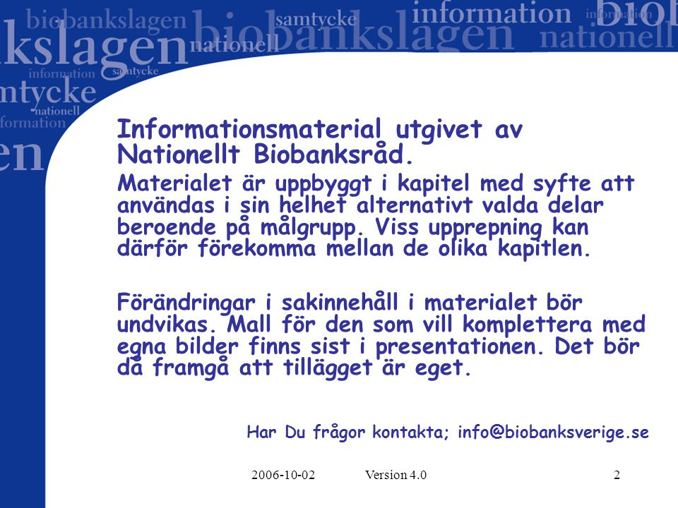 Informationsmaterial utgivet av Nationellt Biobanksråd.