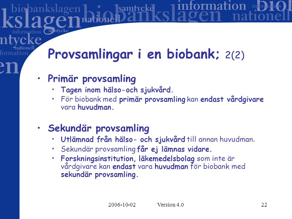 Provsamlingar i en biobank; 2(2)