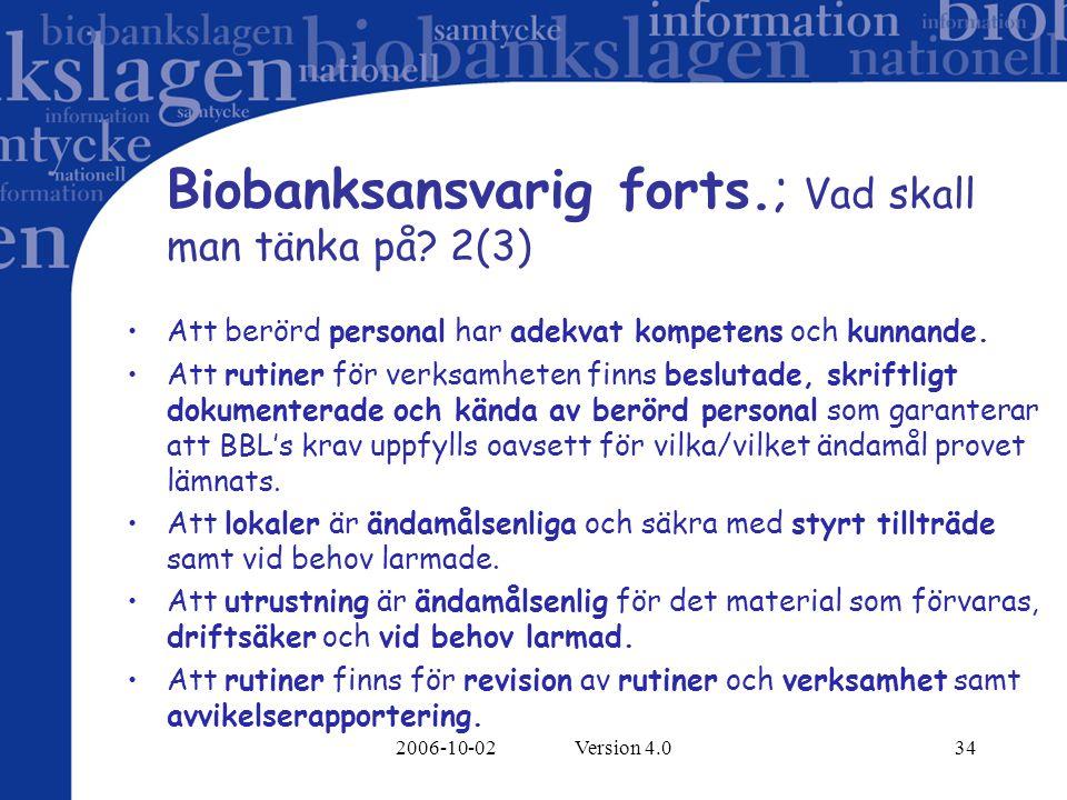 Biobanksansvarig forts.; Vad skall man tänka på 2(3)