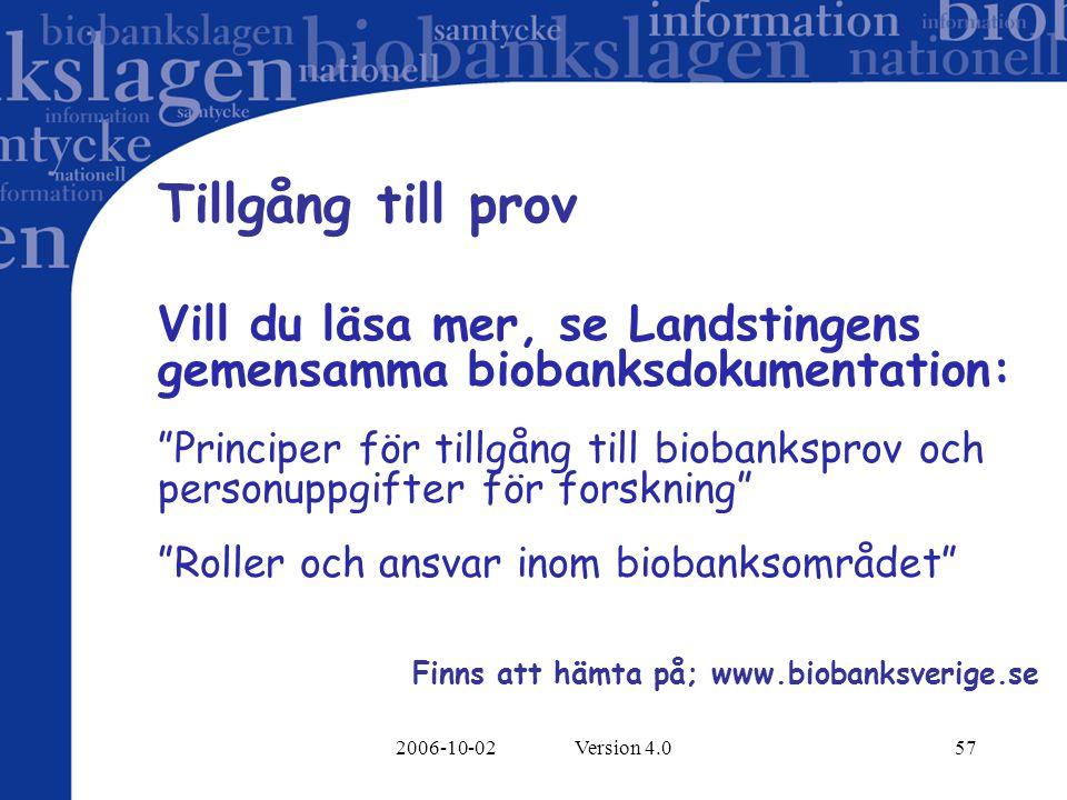 Tillgång till prov Vill du läsa mer, se Landstingens gemensamma biobanksdokumentation: