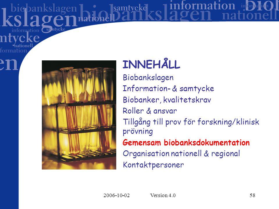 INNEHÅLL Biobankslagen Information- & samtycke