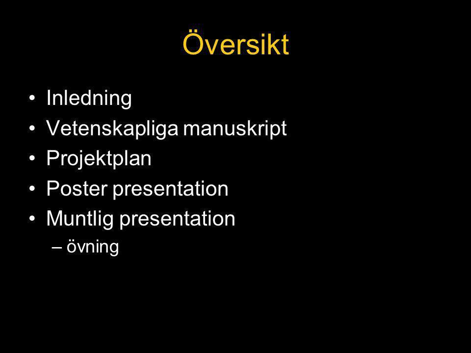 Översikt Inledning Vetenskapliga manuskript Projektplan
