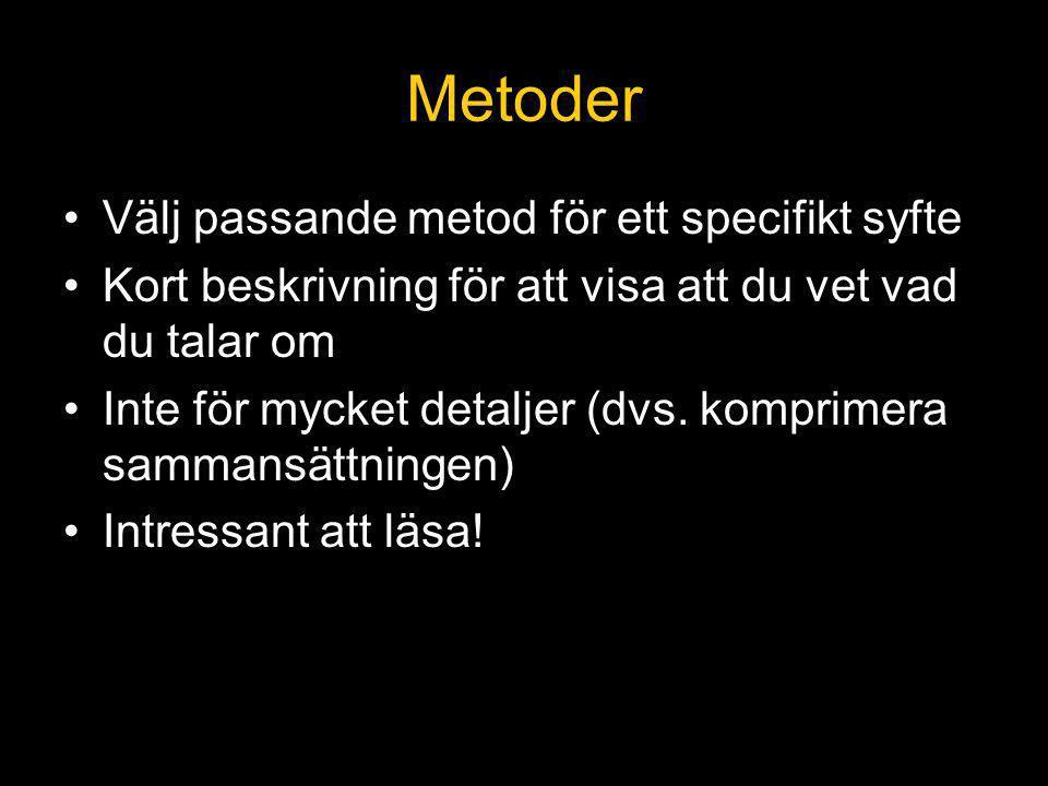 Metoder Välj passande metod för ett specifikt syfte