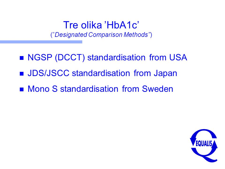 Tre olika 'HbA1c' ( Designated Comparison Methods )