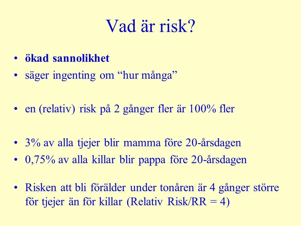 Vad är risk ökad sannolikhet säger ingenting om hur många