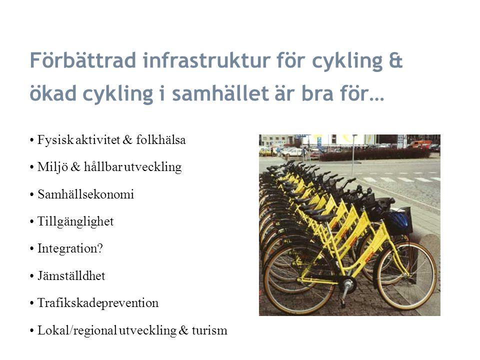 Förbättrad infrastruktur för cykling & ökad cykling i samhället är bra för…