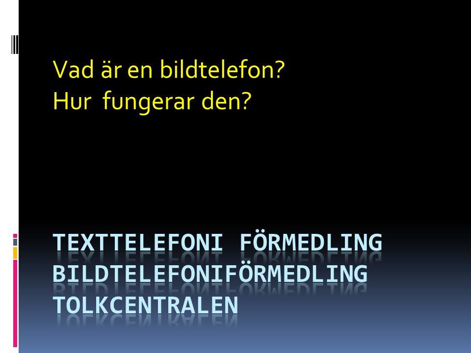 Texttelefoni förmedling Bildtelefoniförmedling Tolkcentralen