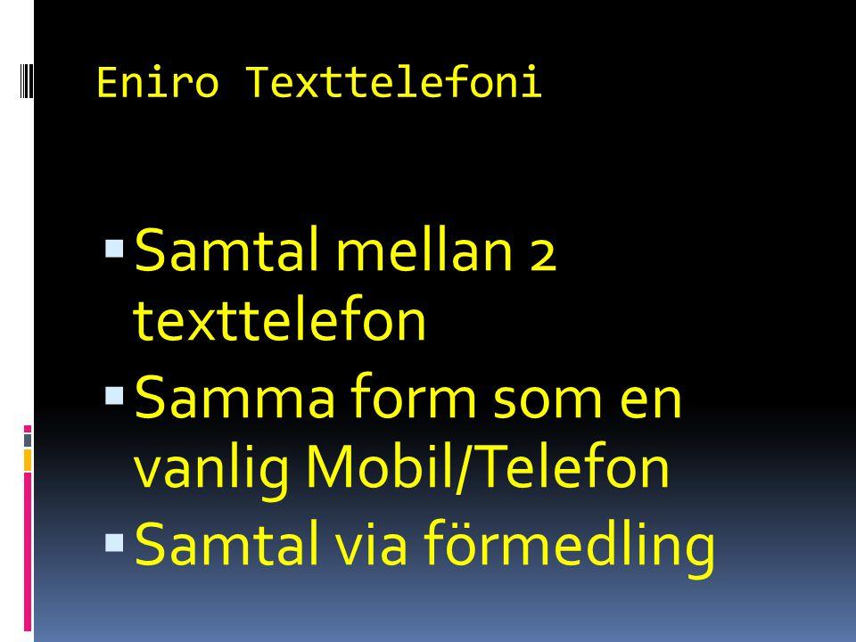 Samtal mellan 2 texttelefon Samma form som en vanlig Mobil/Telefon