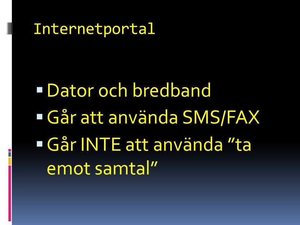 Går att använda SMS/FAX Går INTE att använda ta emot samtal