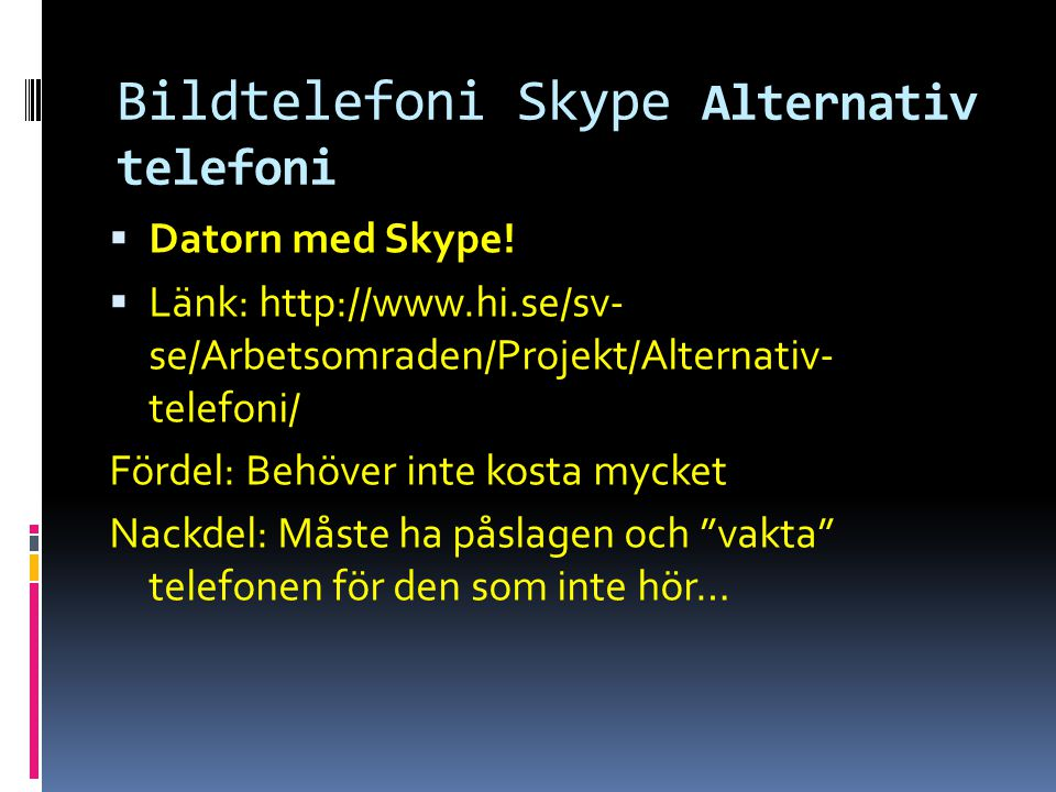 Bildtelefoni Skype Alternativ telefoni