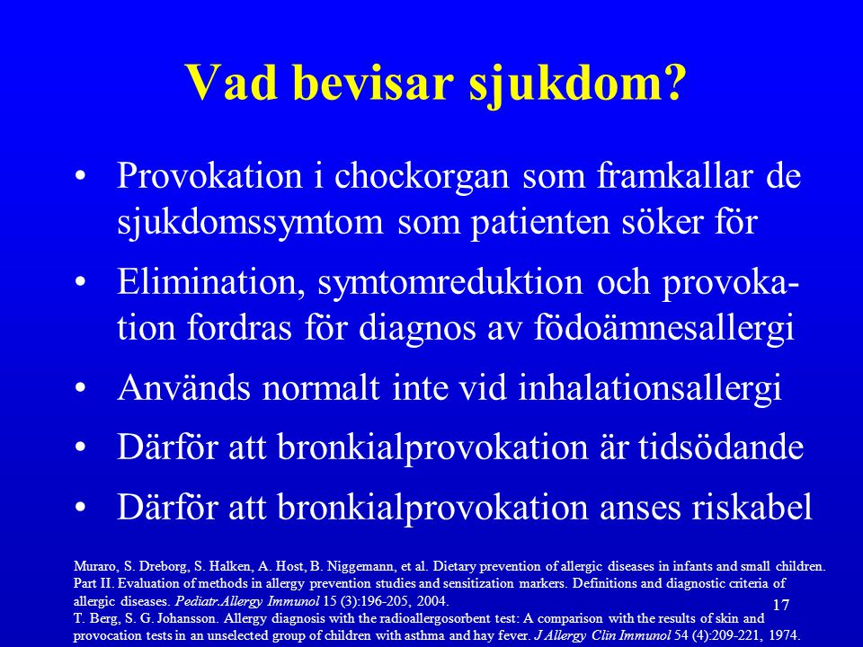 Vad bevisar sjukdom Provokation i chockorgan som framkallar de sjukdomssymtom som patienten söker för.