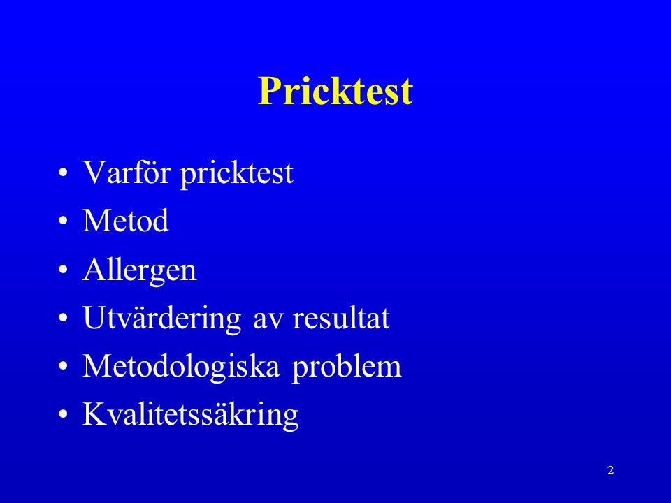 Pricktest Varför pricktest Metod Allergen Utvärdering av resultat