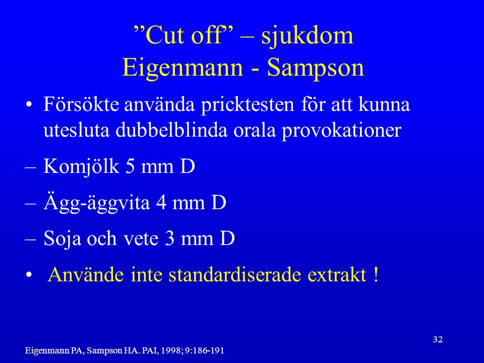 Cut off – sjukdom Eigenmann - Sampson