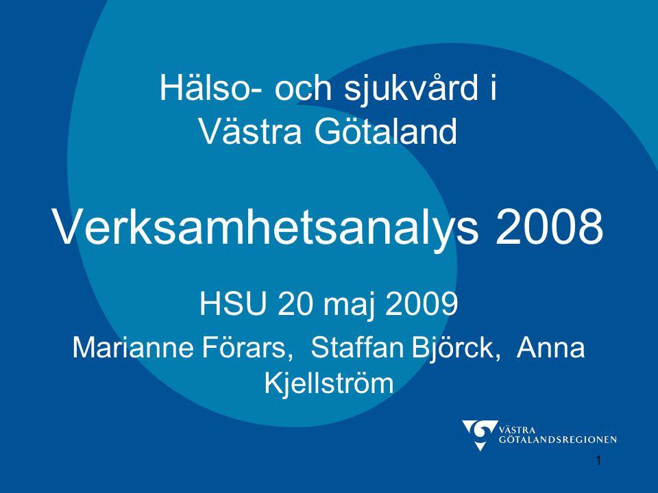 Hälso- och sjukvård i Västra Götaland Verksamhetsanalys 2008