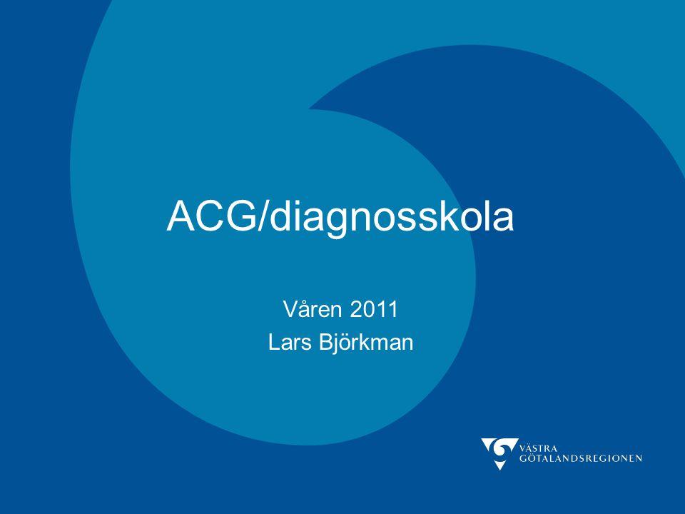 ACG/diagnosskola Våren 2011 Lars Björkman