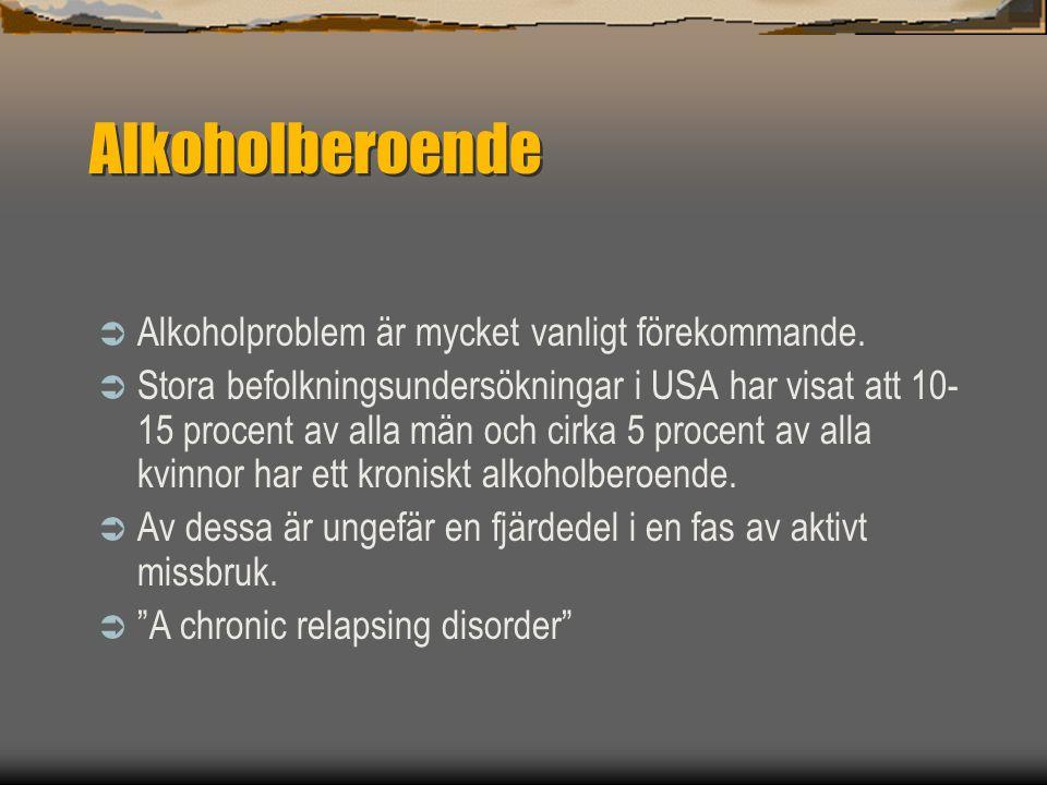 Alkoholberoende Alkoholproblem är mycket vanligt förekommande.