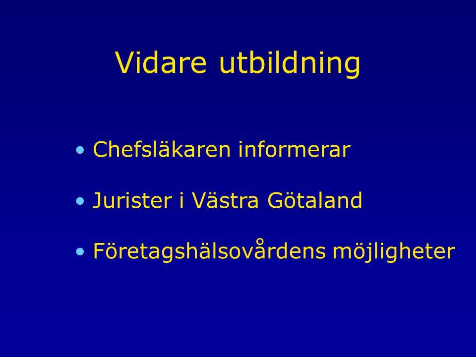 Vidare utbildning Chefsläkaren informerar Jurister i Västra Götaland
