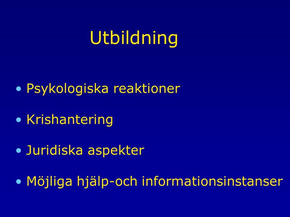 Utbildning Psykologiska reaktioner Krishantering Juridiska aspekter