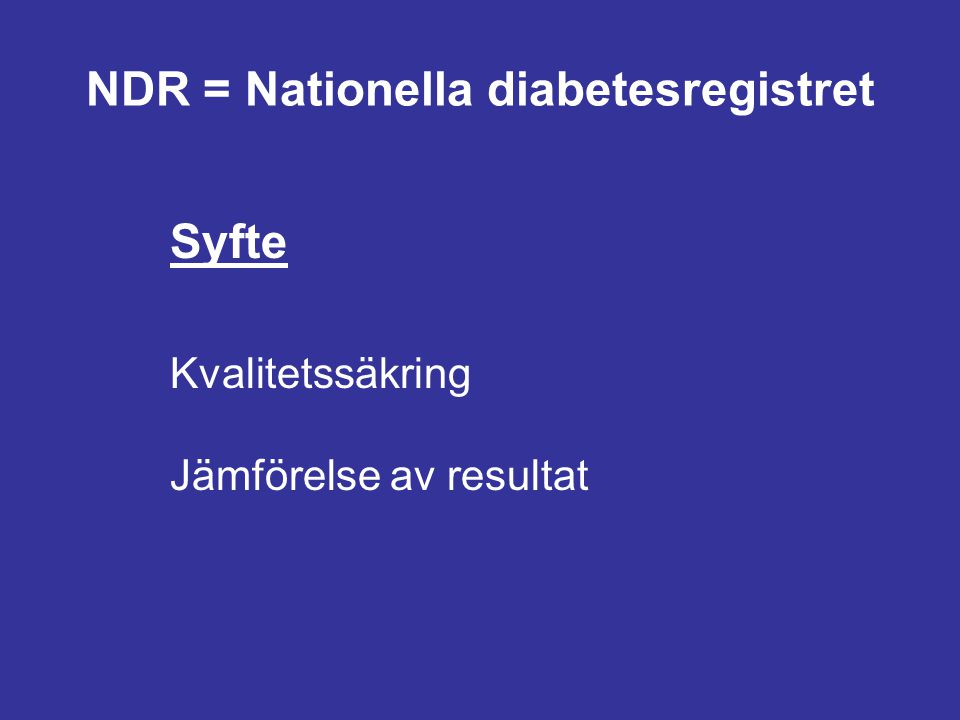 NDR = Nationella diabetesregistret