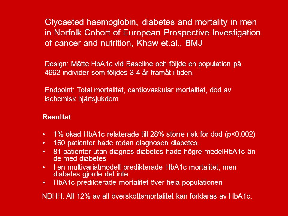Glycaeted haemoglobin, diabetes and mortality in men in Norfolk Cohort of European Prospective Investigation of cancer and nutrition, Khaw et.al., BMJ