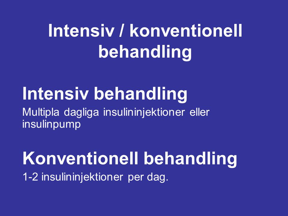 Intensiv / konventionell behandling