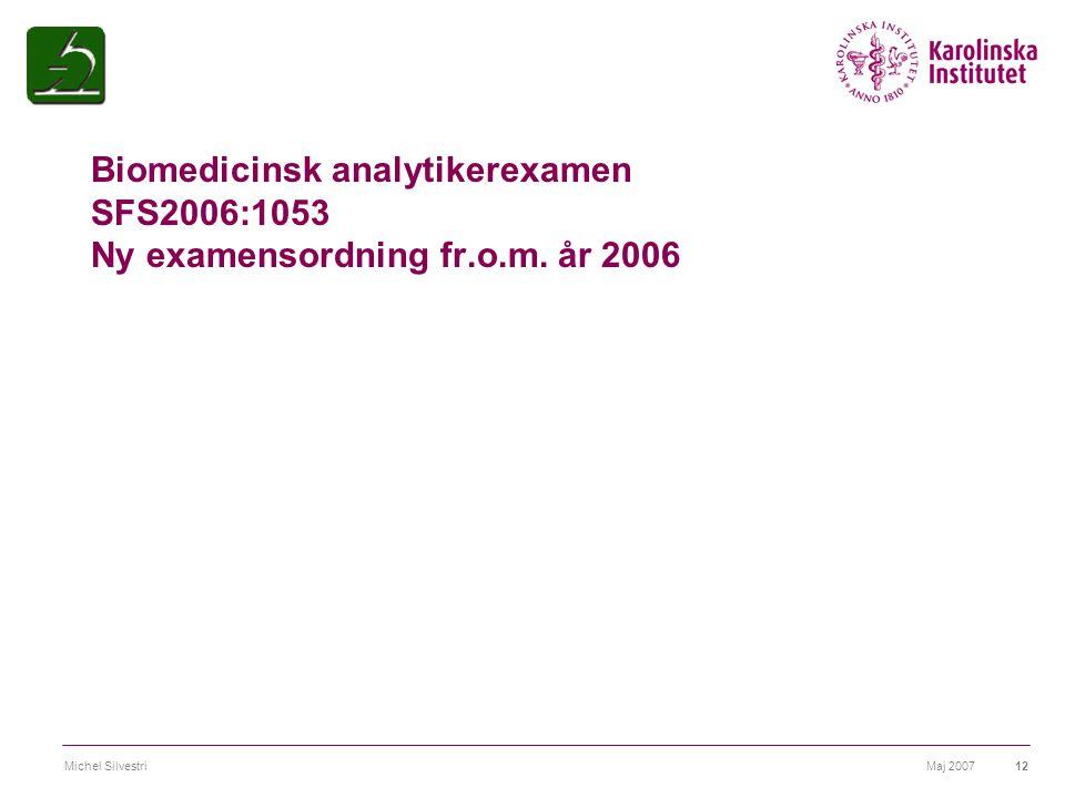 Biomedicinsk analytikerexamen SFS2006:1053 Ny examensordning fr. o. m