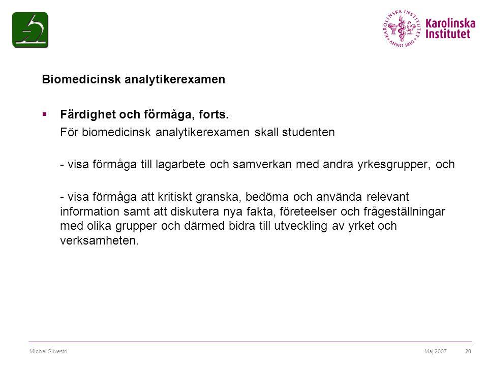 Biomedicinsk analytikerexamen Färdighet och förmåga, forts.