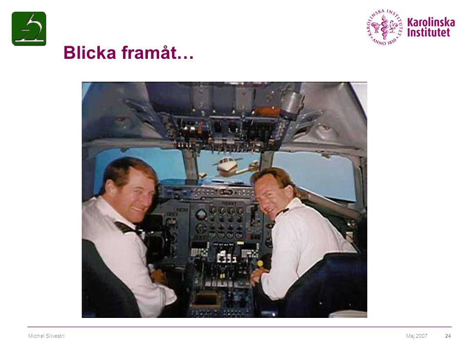 Blicka framåt… Michel Silvestri Maj 2007