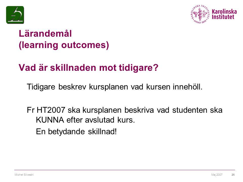 Lärandemål (learning outcomes) Vad är skillnaden mot tidigare