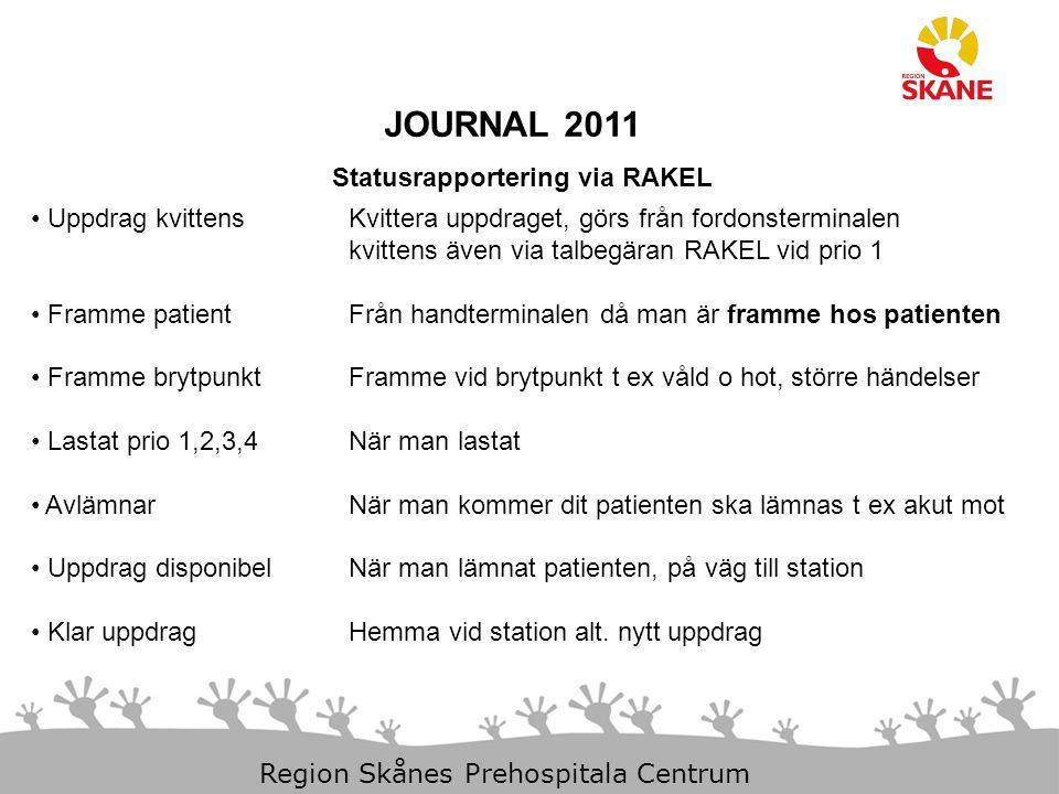 JOURNAL 2011 Statusrapportering via RAKEL