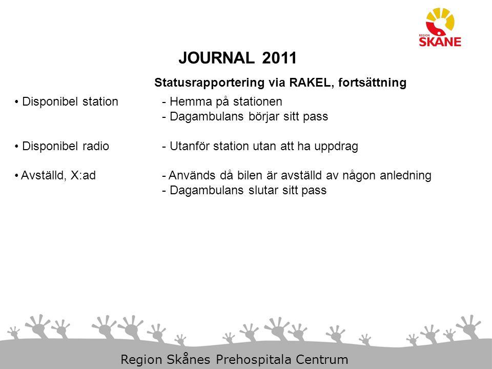 JOURNAL 2011 Statusrapportering via RAKEL, fortsättning