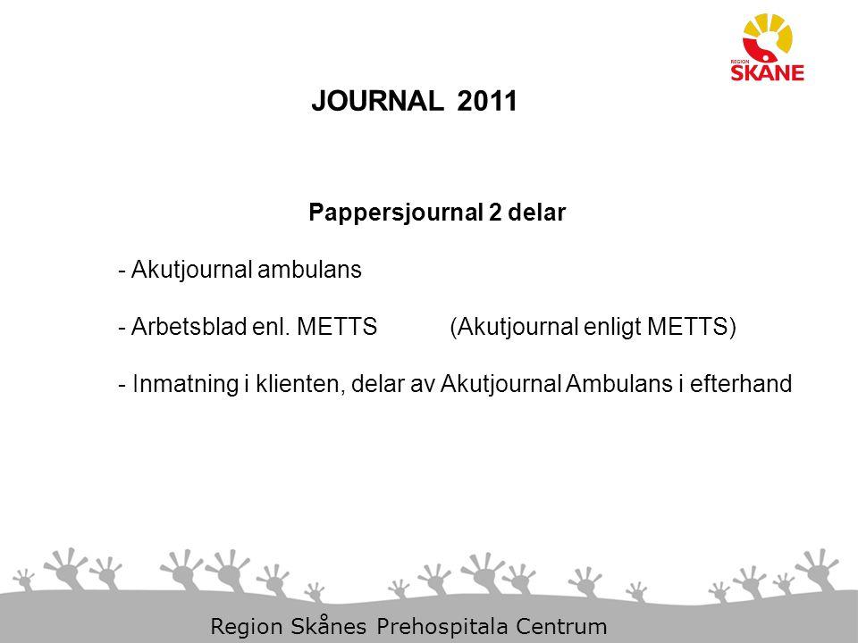 JOURNAL 2011 Pappersjournal 2 delar Akutjournal ambulans
